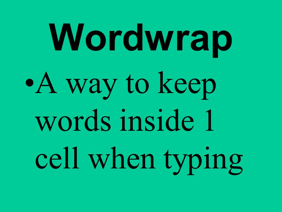 Wordwrap A way to keep words inside 1 cell when typing