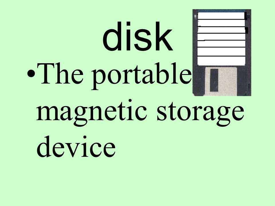 disk The portable magnetic storage device