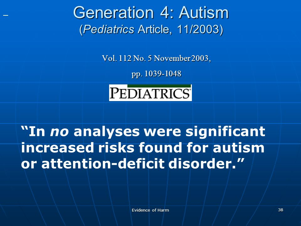 Evidence of Harm 38 Generation 4: Autism (Pediatrics Article, 11/2003) Vol.
