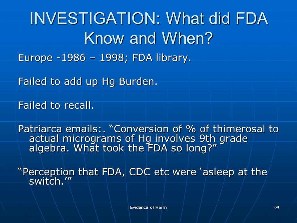 Evidence of Harm 64 INVESTIGATION: What did FDA Know and When.