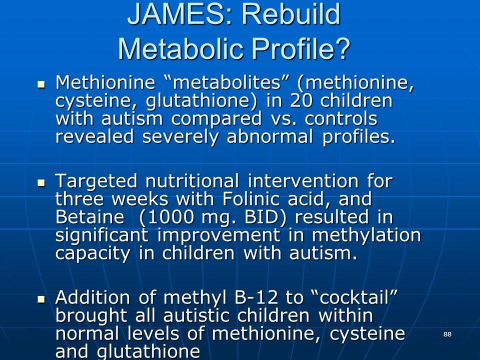 88 JAMES: Rebuild Metabolic Profile.