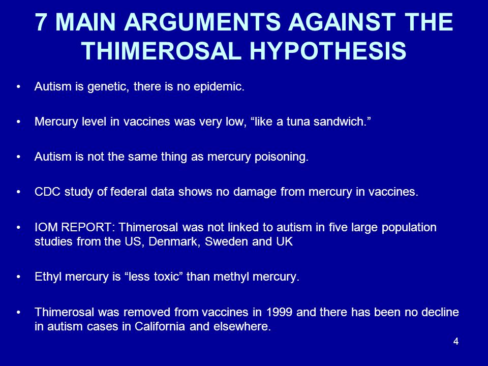 Argument # 4 A CDC study of federal data showed no damage from mercury in vaccines.