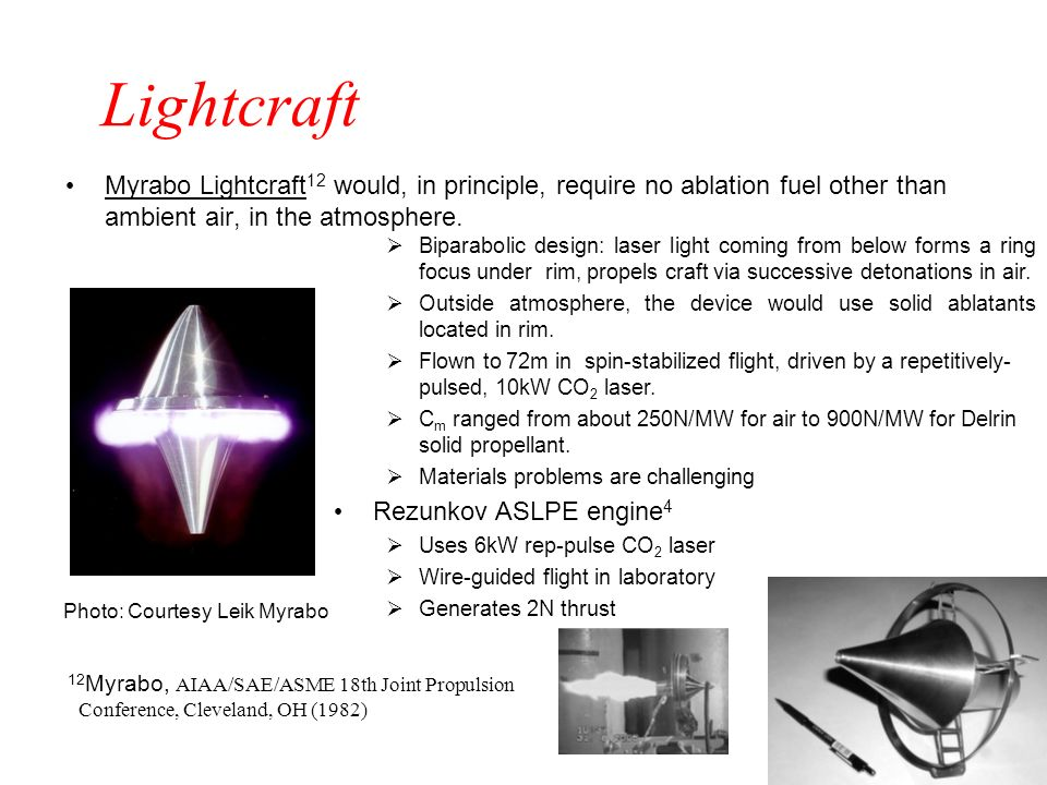Lightcraft Myrabo Lightcraft 12 would, in principle, require no ablation fuel other than ambient air, in the atmosphere. 12 Myrabo, AIAA/SAE/ASME 18th