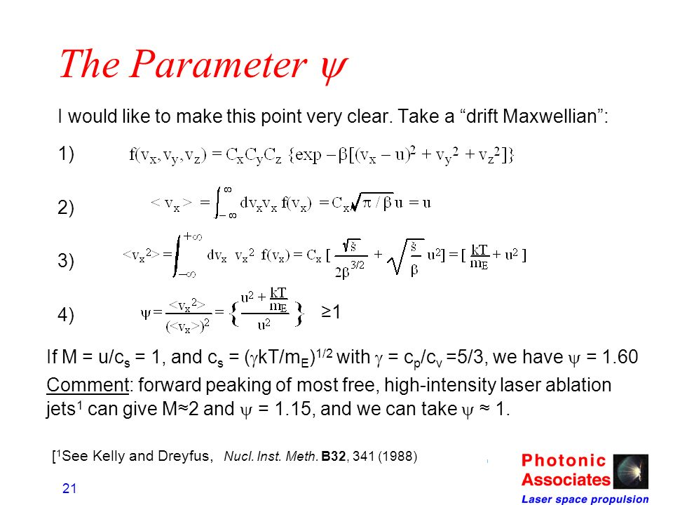 21 The Parameter I would like to make this point very clear. Take a drift Maxwellian: 1) 2) 3) 4) 1 If M = u/c s = 1, and c s = ( kT/m E ) 1/2 with =