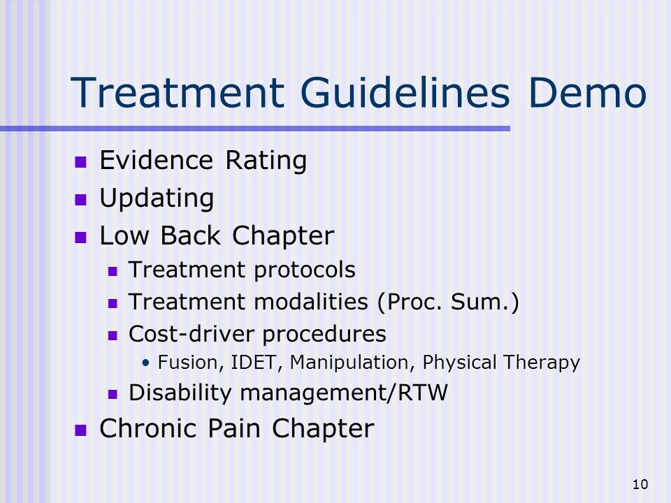 10 Treatment Guidelines Demo Evidence Rating Updating Low Back Chapter Treatment protocols Treatment modalities (Proc.
