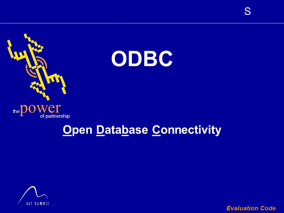 S the of partnership power Evaluation Code ODBC Open Database Connectivity