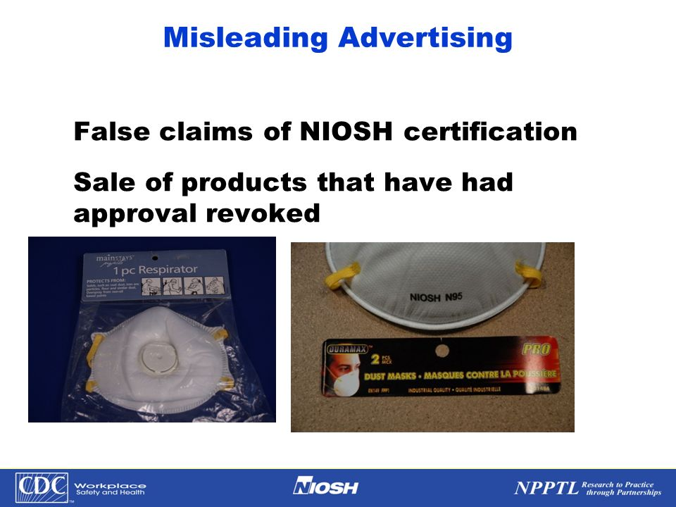 NPPTL Year Month Day Initials BRANCH Misleading Advertising False claims of NIOSH certification Sale of products that have had approval revoked