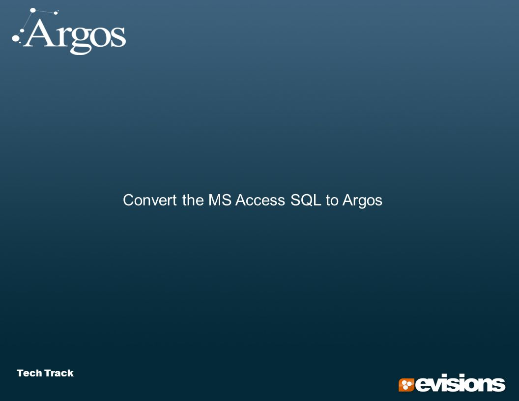 Tech Track Convert the MS Access SQL to Argos