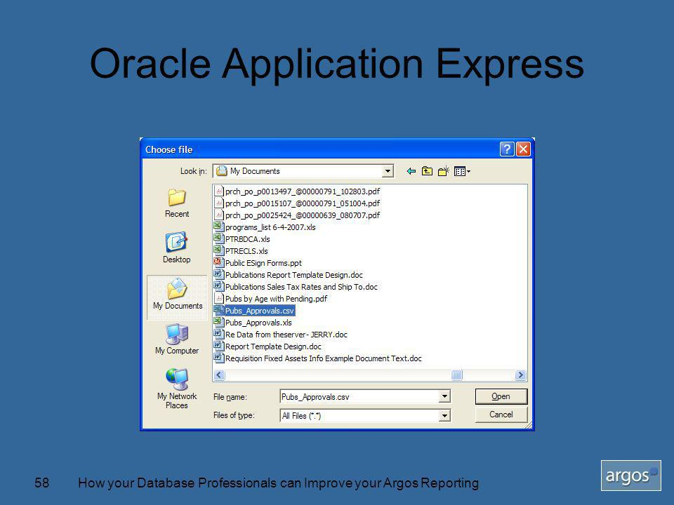 How your Database Professionals can Improve your Argos Reporting58 Oracle Application Express