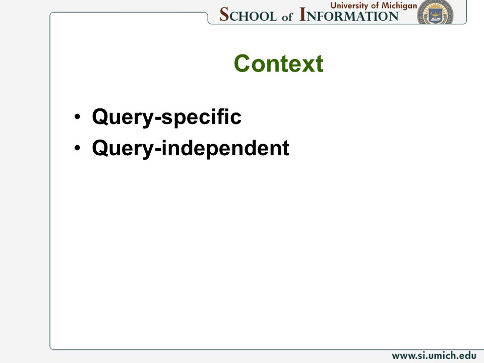 Context Query-specific Query-independent