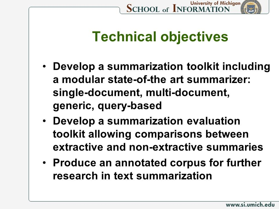 Technical objectives Develop a summarization toolkit including a modular state-of-the art summarizer: single-document, multi-document, generic, query-