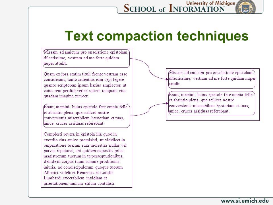 Text compaction techniques Missam ad amicum pro onsolatione epistolam, dilectissime, vestram ad me forte quidam nuper attulit.