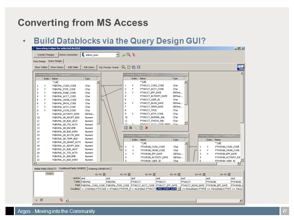 27 Argos - Moving into the Community Converting from MS Access Build Datablocks via the Query Design GUI