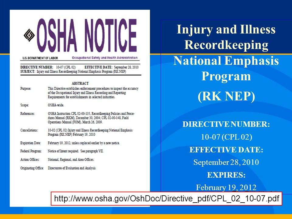 Injury and Illness Recordkeeping National Emphasis Program (RK NEP) DIRECTIVE NUMBER: 10-07 (CPL 02) EFFECTIVE DATE: September 28, 2010 EXPIRES: Febru