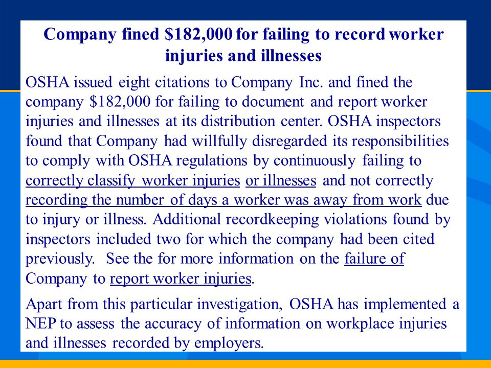 Company fined $182,000 for failing to record worker injuries and illnesses OSHA issued eight citations to Company Inc. and fined the company $182,000