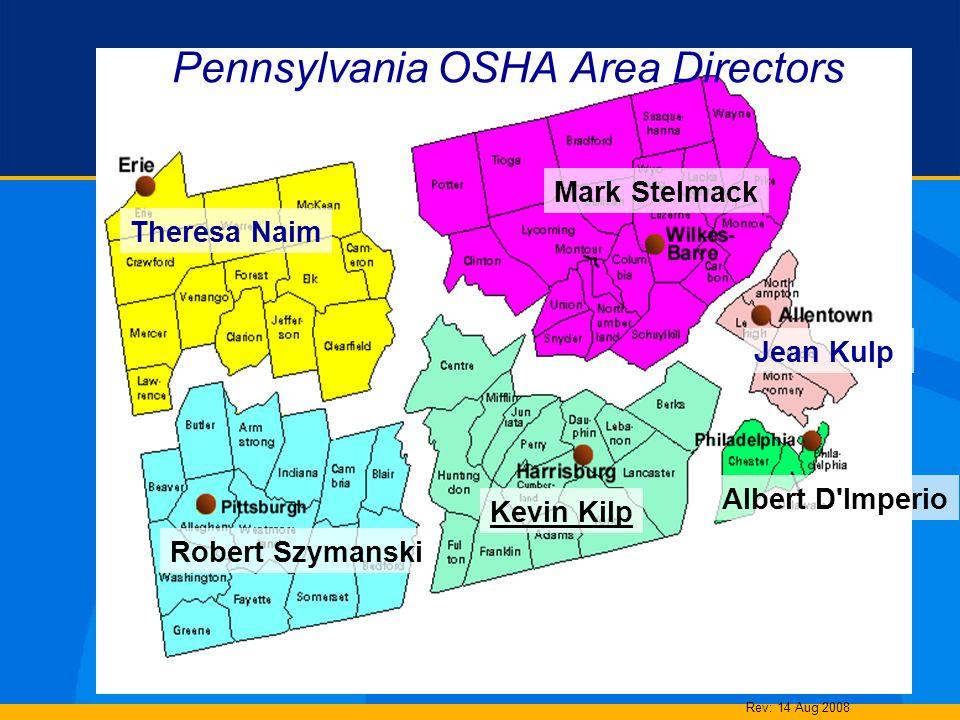Pennsylvania OSHA Area Directors Rev: 14 Aug 2008 Jean Kulp Theresa Naim Kevin Kilp Albert D'Imperio Mark Stelmack Robert Szymanski