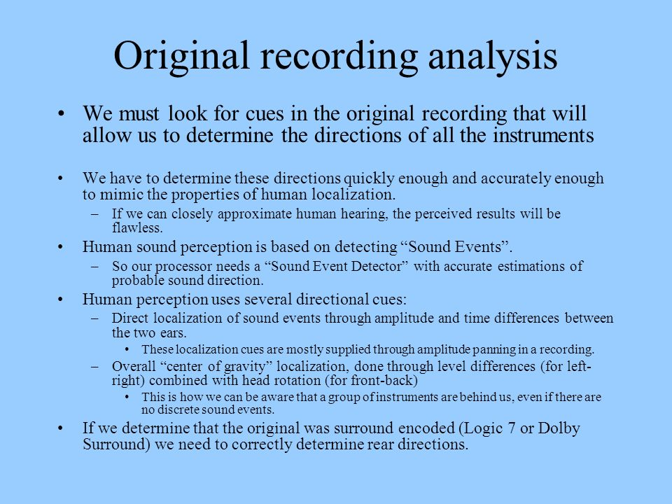 Original recording analysis We must look for cues in the original recording that will allow us to determine the directions of all the instruments We h