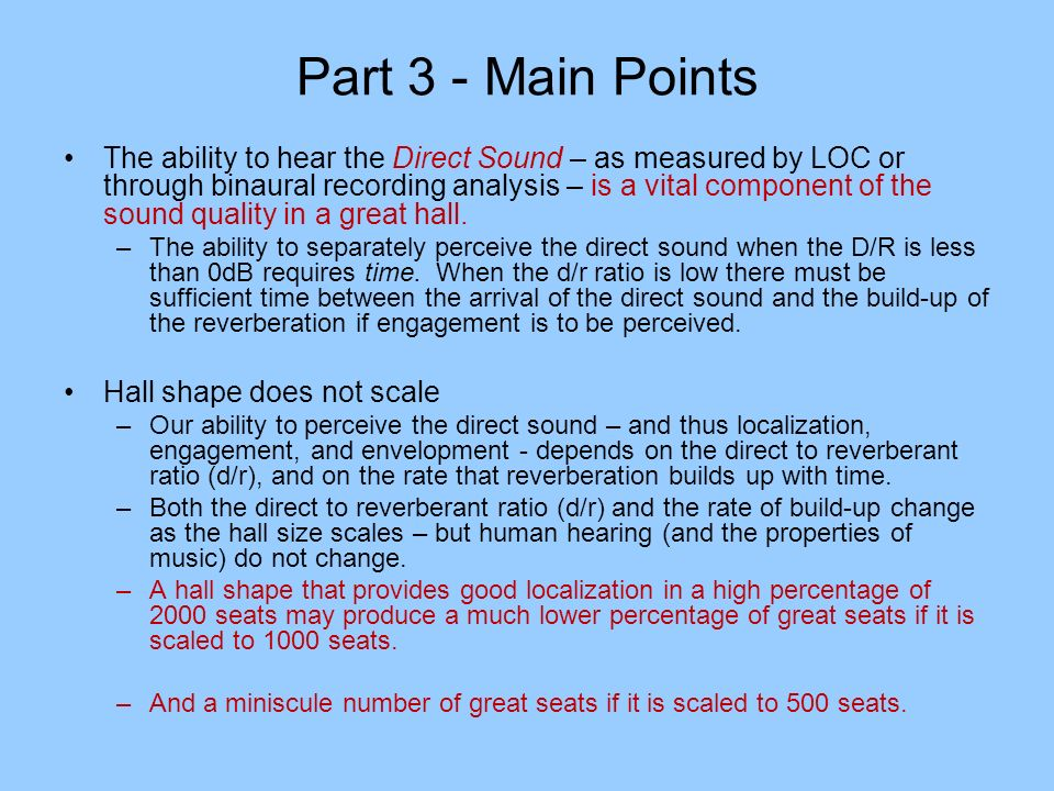 Part 3 - Main Points The ability to hear the Direct Sound – as measured by LOC or through binaural recording analysis – is a vital component of the so