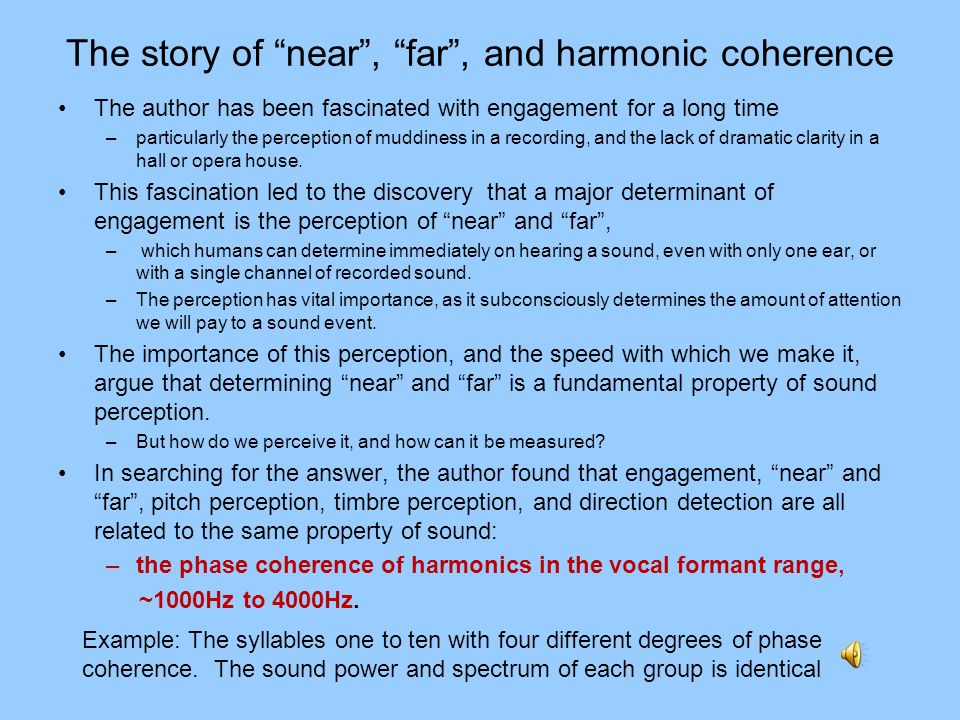The story of near, far, and harmonic coherence The author has been fascinated with engagement for a long time –particularly the perception of muddines