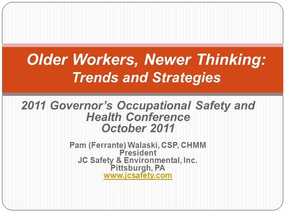 2011 Governors Occupational Safety and Health Conference October 2011 Pam (Ferrante) Walaski, CSP, CHMM President JC Safety & Environmental, Inc. Pitt