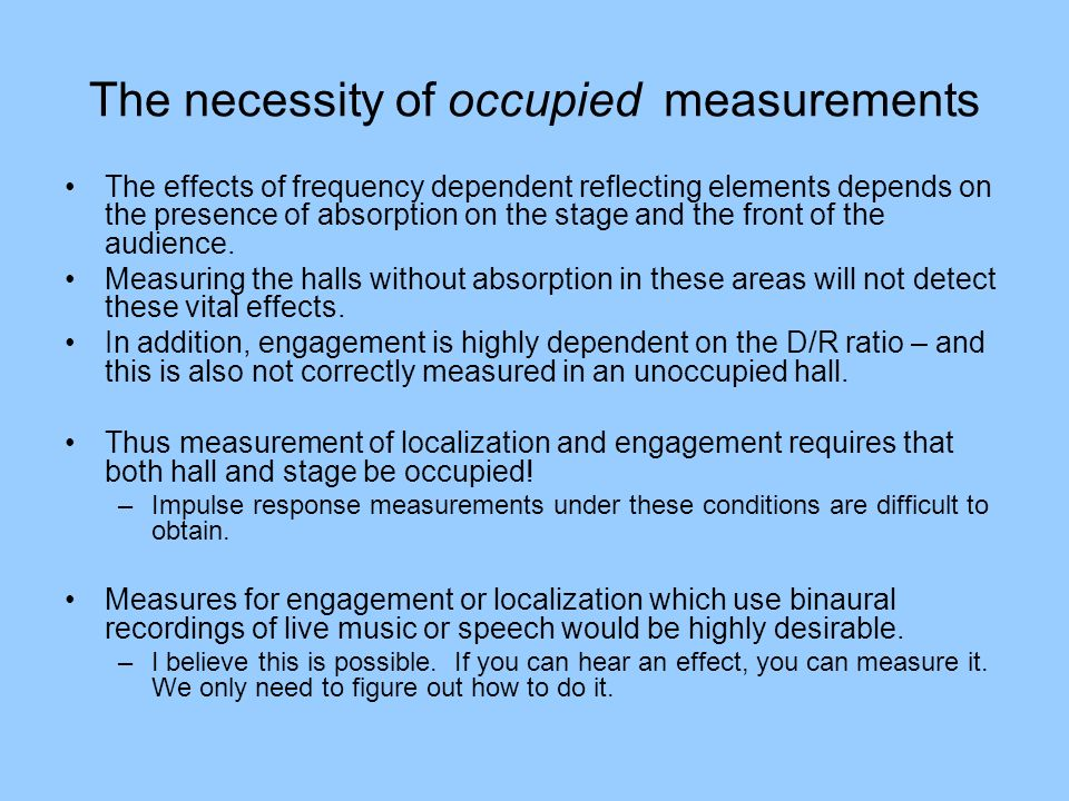 The necessity of occupied measurements The effects of frequency dependent reflecting elements depends on the presence of absorption on the stage and t