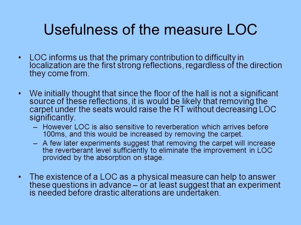 Usefulness of the measure LOC LOC informs us that the primary contribution to difficulty in localization are the first strong reflections, regardless