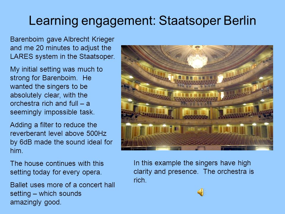 Learning engagement: Staatsoper Berlin Barenboim gave Albrecht Krieger and me 20 minutes to adjust the LARES system in the Staatsoper. My initial sett