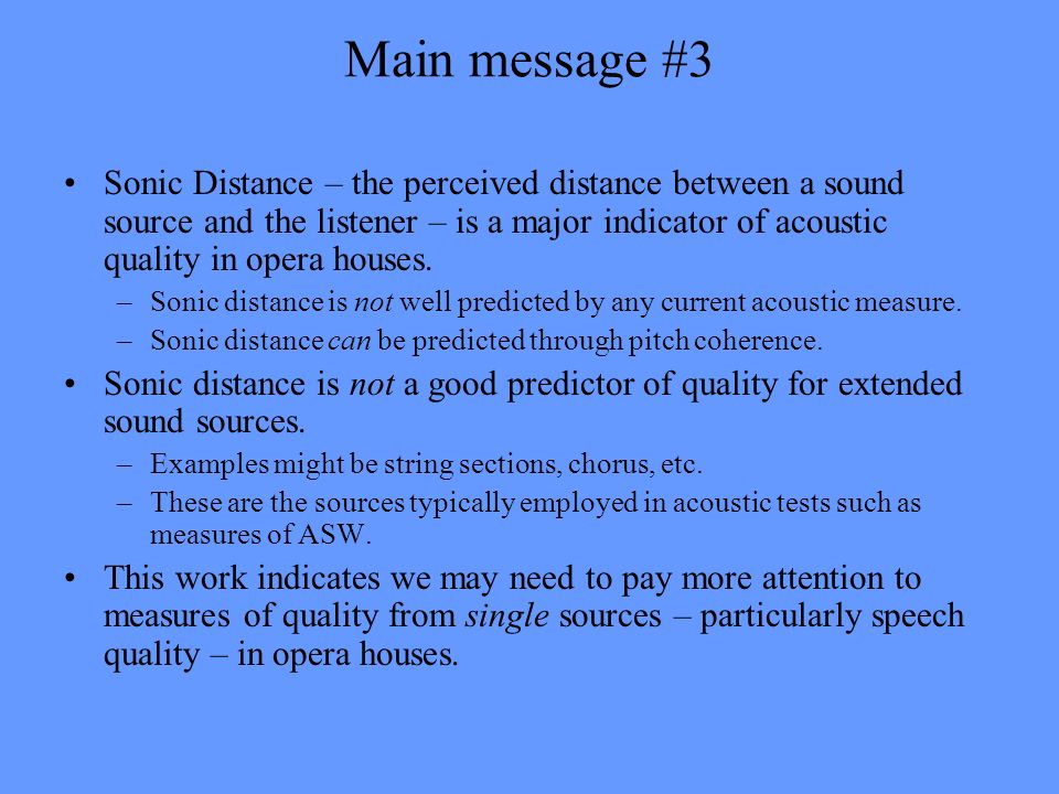 Main message #3 Sonic Distance – the perceived distance between a sound source and the listener – is a major indicator of acoustic quality in opera ho