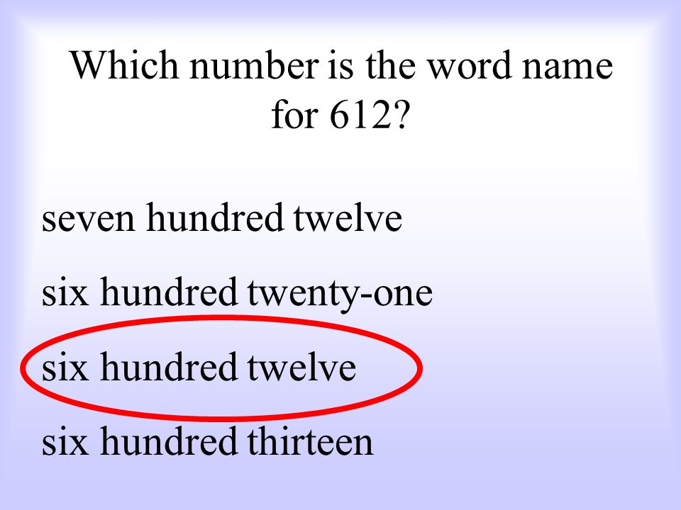 Which number is the word name for 612.