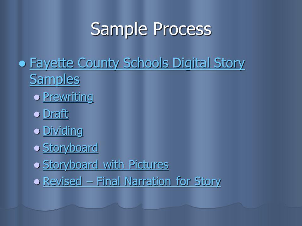 Sample Process Fayette County Schools Digital Story Samples Fayette County Schools Digital Story Samples Fayette County Schools Digital Story Samples