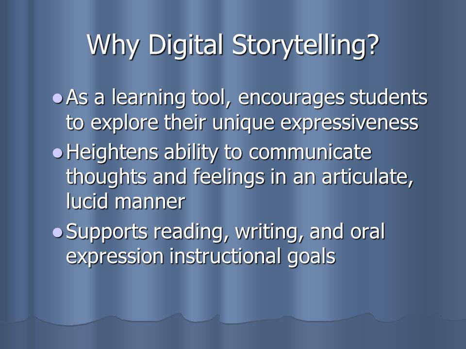 Why Digital Storytelling.