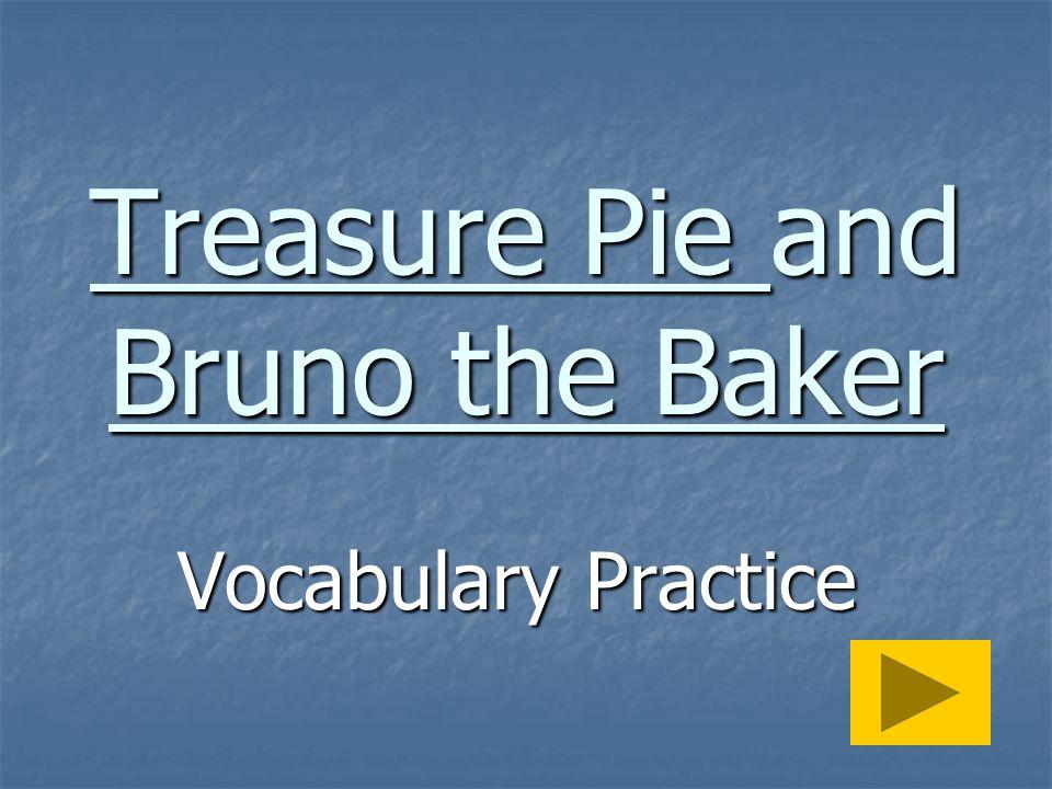 Treasure Pie and Bruno the Baker Vocabulary Practice
