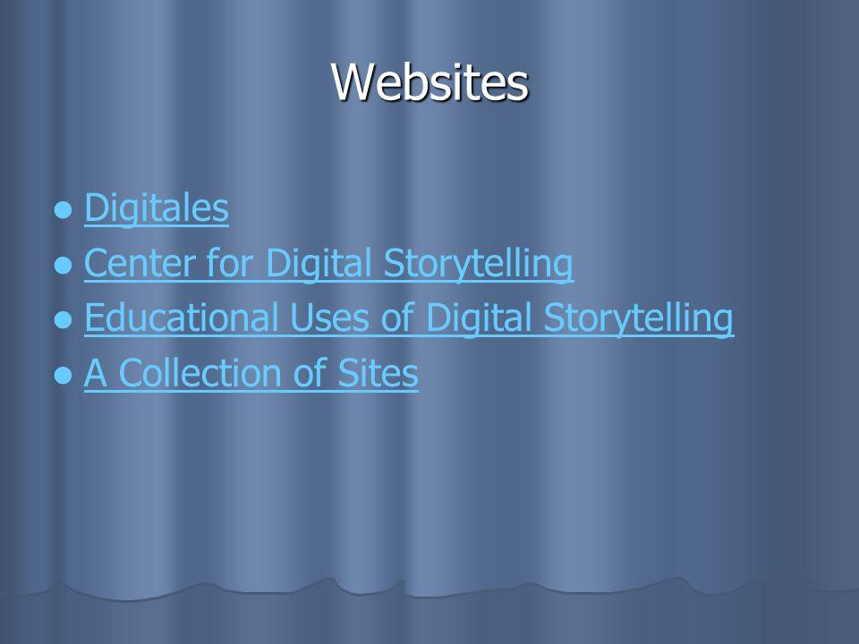 Websites Digitales Center for Digital Storytelling Educational Uses of Digital Storytelling A Collection of Sites