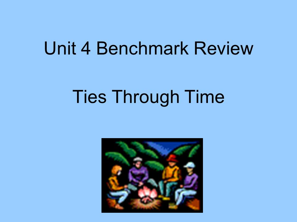 Unit 4 Benchmark Review Ties Through Time