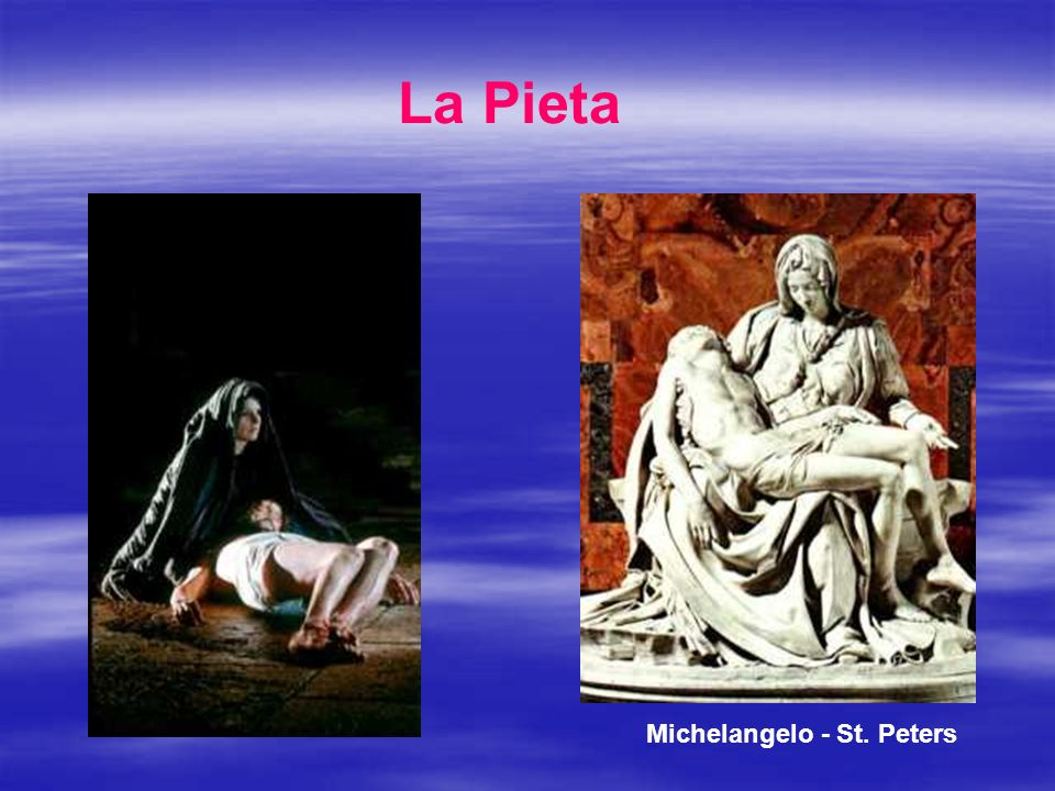 La Pieta Michelangelo - St. Peters