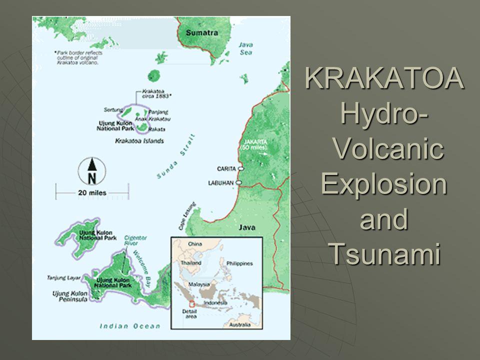 KRAKATOA Hydro- Volcanic Explosion and Tsunami