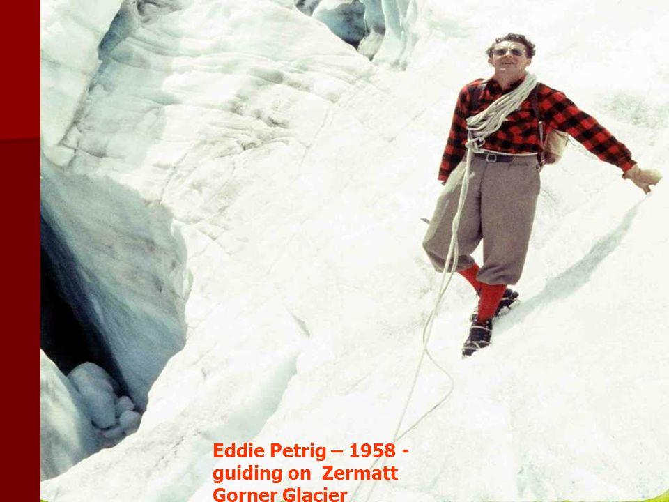 Eddie Petrig – 1958 - guiding on Zermatt Gorner Glacier