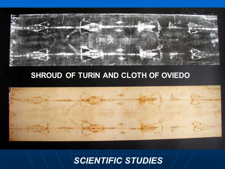 SHROUD OF TURIN AND CLOTH OF OVIEDO SCIENTIFIC STUDIES
