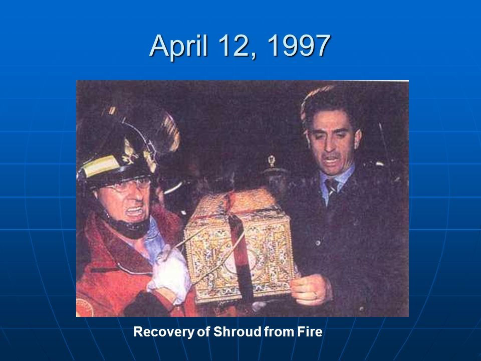 April 12, 1997 Recovery of Shroud from Fire