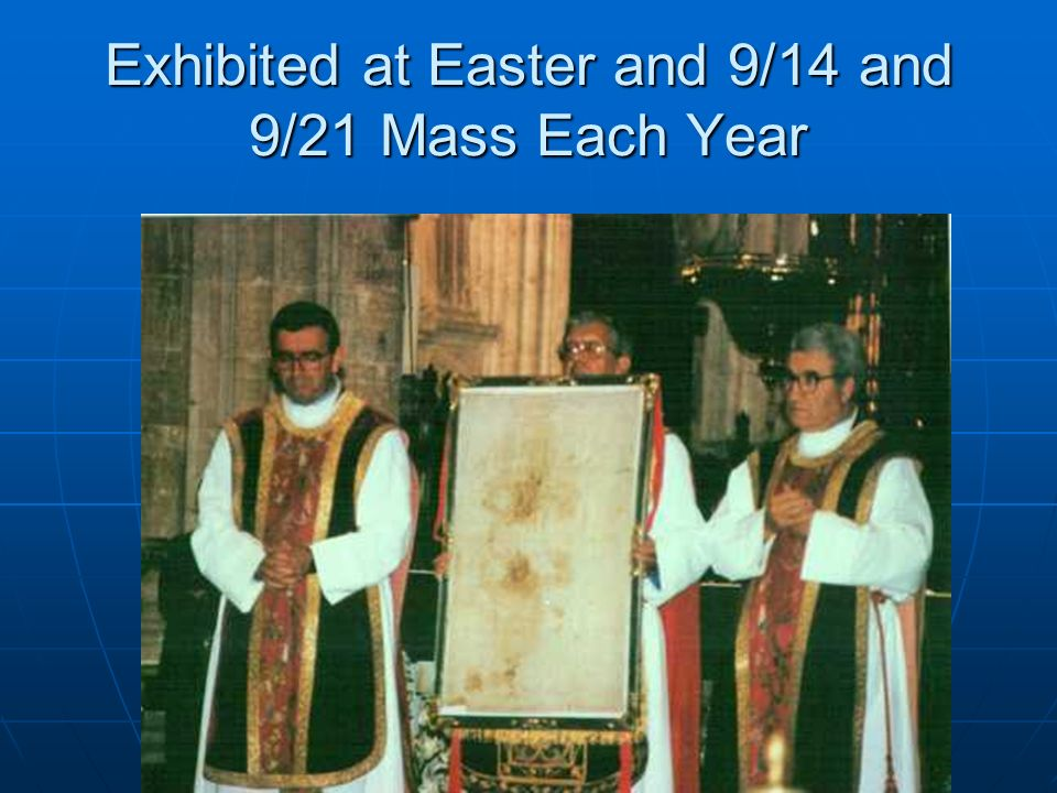 Exhibited at Easter and 9/14 and 9/21 Mass Each Year