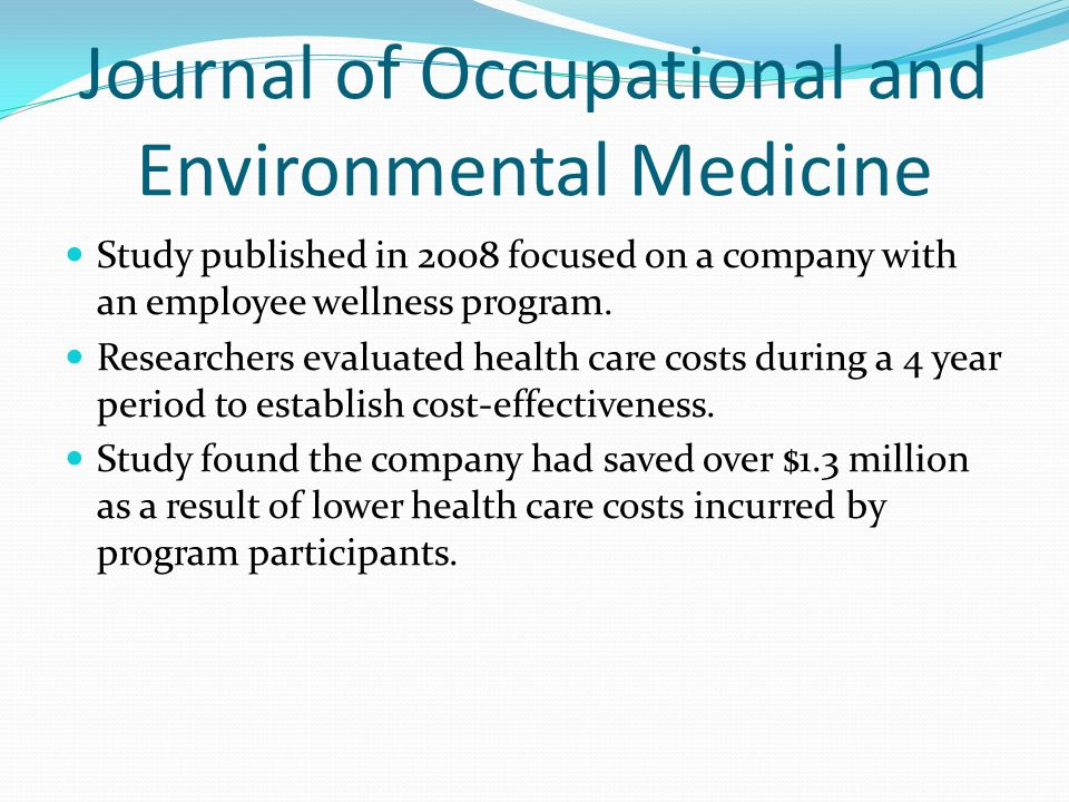 Journal of Occupational and Environmental Medicine Study published in 2008 focused on a company with an employee wellness program. Researchers evaluat