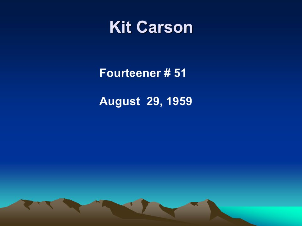Kit Carson Fourteener # 51 August 29, 1959