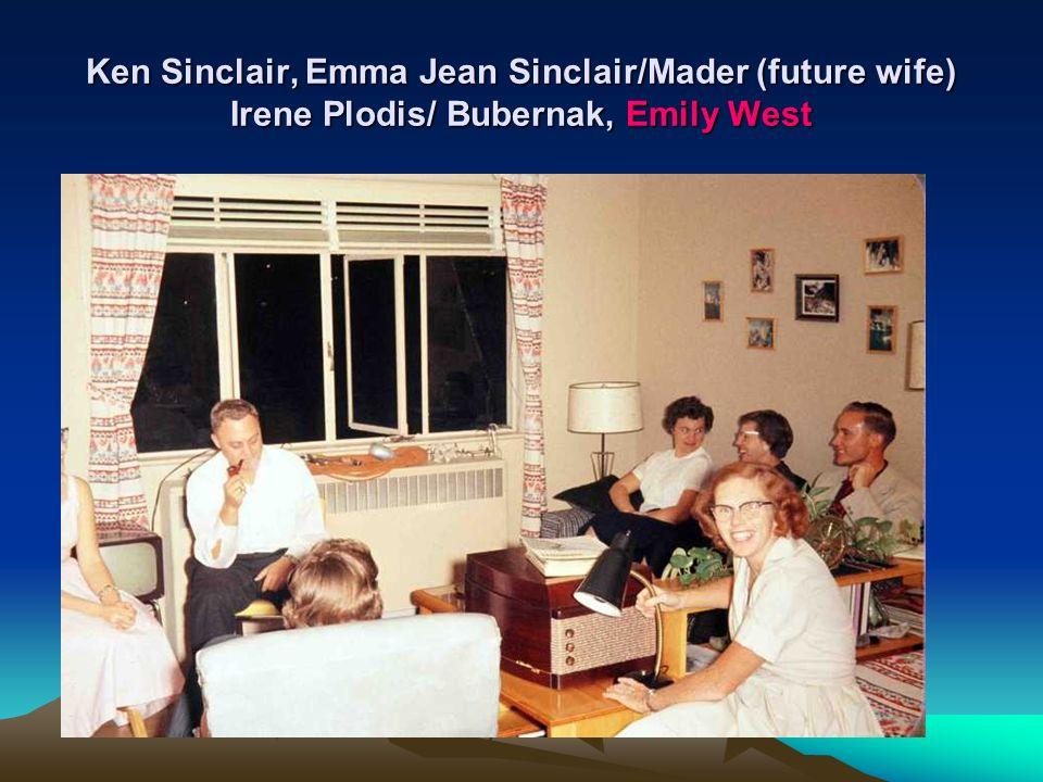 Ken Sinclair, Emma Jean Sinclair/Mader (future wife) Irene Plodis/ Bubernak, Emily West