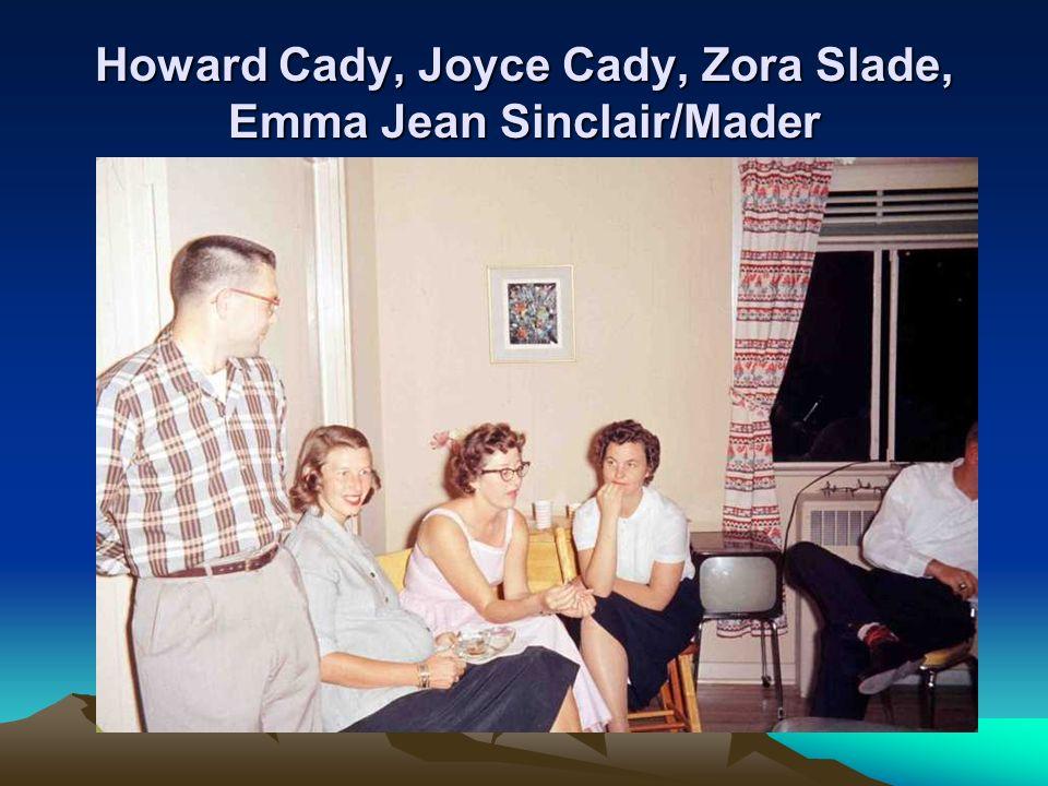 Howard Cady, Joyce Cady, Zora Slade, Emma Jean Sinclair/Mader