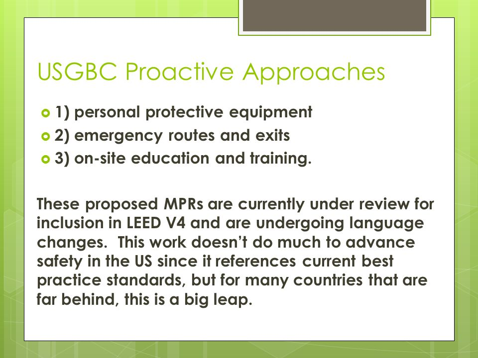 USGBC Proactive Approaches USGBC and the LEED International Roundtable have been working with the National Institute for Occupational Safety and Healt