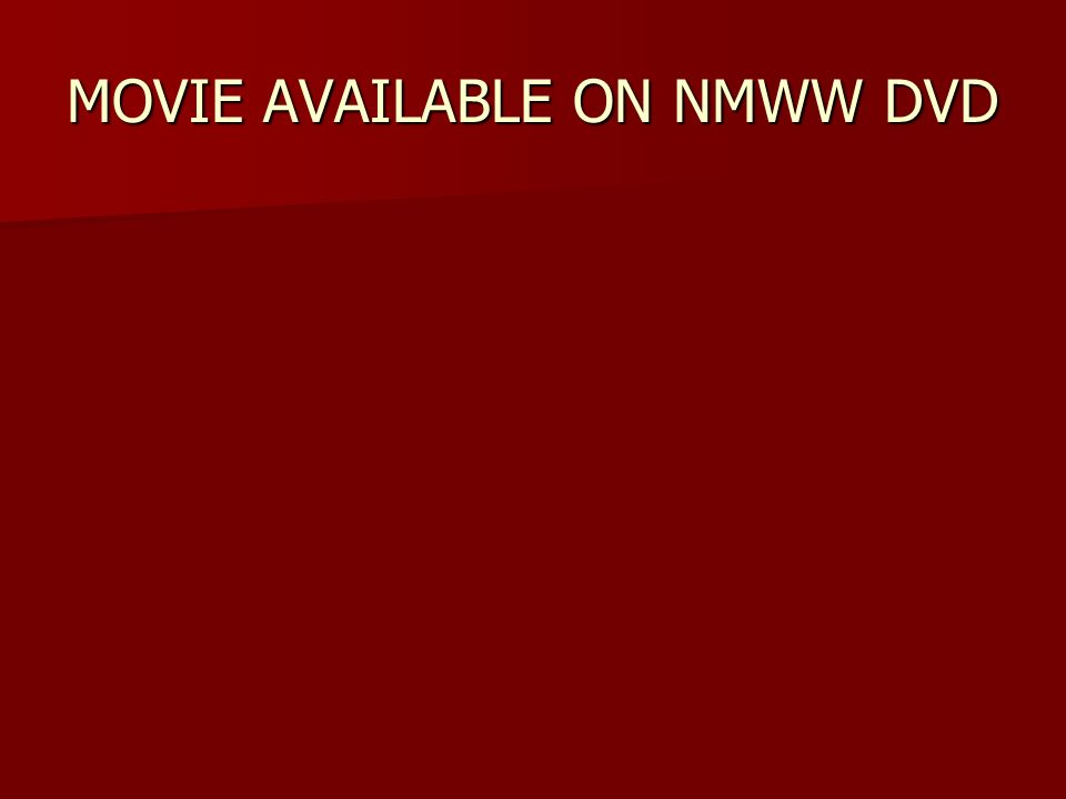 MOVIE AVAILABLE ON NMWW DVD