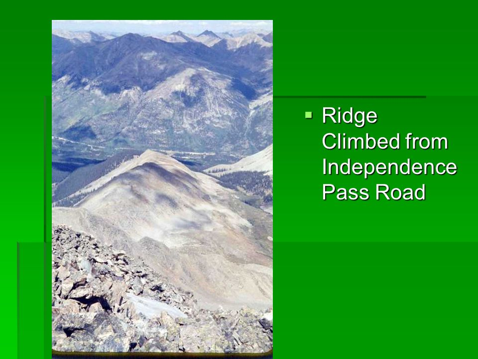 Ridge Climbed from Independence Pass Road Ridge Climbed from Independence Pass Road