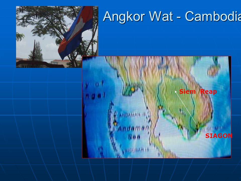 Angkor Wat - Cambodia Angkor Wat - Cambodia Siem Reap SIAGON