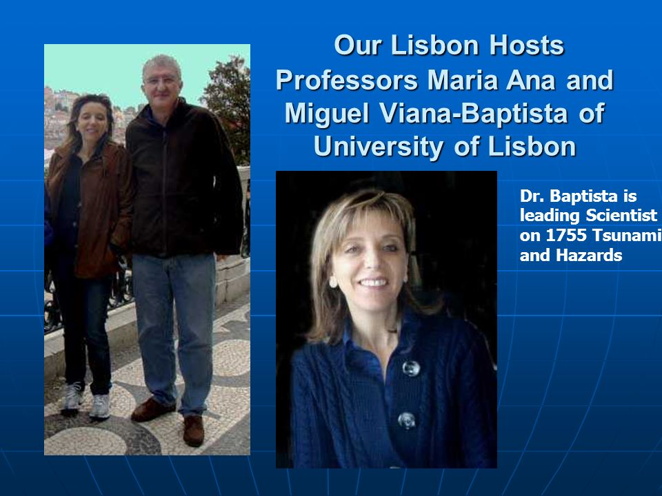 Our Lisbon Hosts Professors Maria Ana and Miguel Viana-Baptista of University of Lisbon Our Lisbon Hosts Professors Maria Ana and Miguel Viana-Baptista of University of Lisbon Dr.