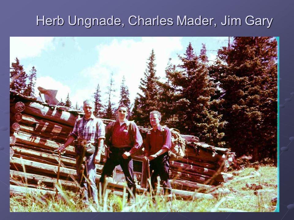 Herb Ungnade, Charles Mader, Jim Gary